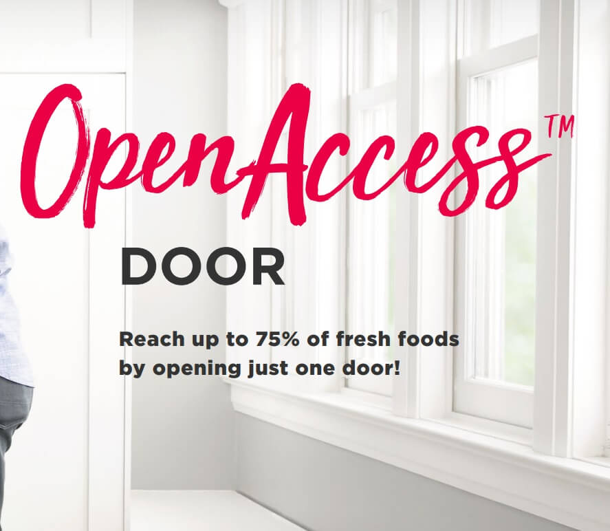 Reach up to 75% of fresh foods by opening just one door